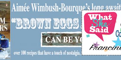 """""""BROWN EGGS & JAM JARS"""" – Win Aimée Wimbush-Bourque's New Cookbook"""