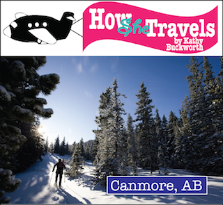 How She Travels: Girls on the Go,  Destination – Canmore, Alberta