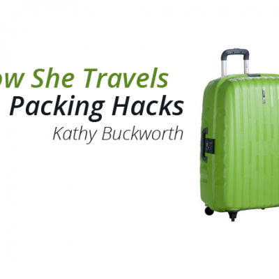 Packing Hacks – How She Travels by Kathy Buckworth